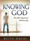 Knowing God, Keith Drury, 0898273471