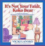 It's Not Your Fault, Koko Bear, Vicki Lansky, 0916773477