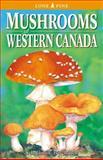 Mushrooms of Western Canada, Helene M. Schalkwyk-Barendsen, 0919433472