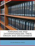 Nationalism and Internationalism, Oliver Douglas Weeks, 1146663471