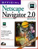 The Official Netscape Navigator 2.0 Book : Windows 95 Edition, James, Phil, 1566043476