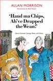 Haud Ma Chips, Ah've Drapped the Wean!, Allan Morrison and Bob Dewar, 1908373474