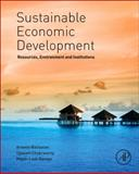 Sustainable Economic Development : Resources, Environment and Institutions, , 0128003472