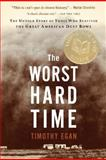 The Worst Hard Time, Timothy Egan, 0618773479