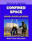 Rescue Series : Confined Space: Awareness, Operations, and Technician, Reimer, Michael T., 0763763470