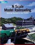 N Scale Model Railroading, Marty McGuirk, 0890243476