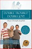 Double Trouble? Double Joy!!!, Chryso Christrophi Josephides, 1466973471