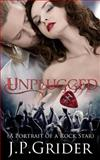 Unplugged (a Portrait of a Rock Star), J. P. Grider, 147816347X