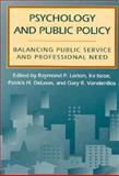 Psychology and Public Policy : Balancing Public Service and Professional Need, , 155798347X