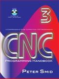 CNC Programming Handbook : A Comprehensive Guide to Practical CNC Programming, Smid, Peter, 0831133473