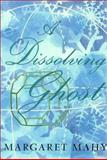 A Dissolving Ghost : Essays and More, Mahy, Margaret, 086473347X