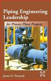 Piping Engineering Leadership for Process Plant Projects, Pennock, James O., 0884153479