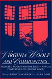 Virginia Woolf and Communities : Selected Papers from the 8th Annual Conference on Virginia Woolf, , 0944473474