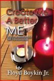 Create Me a Better Me, Floyd Boykin, 0977383474
