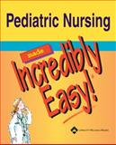 Pediatric Nursing Made Incredibly Easy, Springhouse, 1582553475