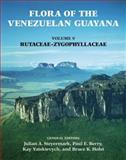 Flora of the Venezuelan Guayana, Volume 9 : Rutaceae -- Zygophyllaceae, Flora of the Venezuelan Guayana Editorial Committee, 1930723474
