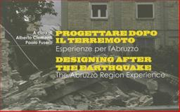 Designing after the Earthquake : The Experiences for Abruzzo, Alberto Clementi, 8895623479