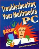 Troubleshooting Your Multimedia PC, Montgomery, John, 0201483475
