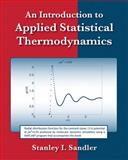 Introduction to Applied Statistical Thermodynamics, Sandler, Stanley I., 0470913479