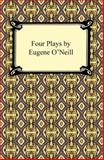 Four Plays by Eugene O'Neill, O'Neill, Eugene, 1420933477