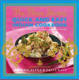 The Three Sisters Quick and Easy Indian Cookbook, Sereena Kaul and Alexa Kaul, 1471113477
