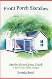 Front Porch Sketches, Brenda Bond, 1475933479