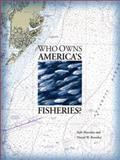 Who Owns America's Fisheries?, Macinko, Seth and Bromley, Daniel W., 1559633476