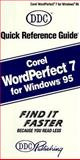 Quick Reference Guide WordPerfect 7 for Windows 95, DDC Publishing Staff, 1562433474