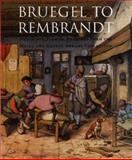 Bruegel to Rembrandt, William W. Robinson, 0300093470