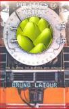 Politics of Nature, Bruno Latour, 0674013476