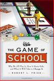 The Game of School 1st Edition