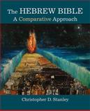 The Hebrew Bible : A Comparative Approach, Stanley, Christopher, 0800663470