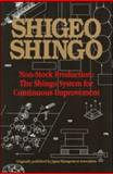 Non-Stock Production the Shingo System of Continuous Improvement, Shingo Shigeo Staff, 1563273470