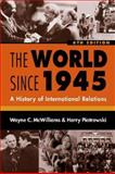 The World Since 1945 : A History of International Relations, McWilliams, Wayne C. and Piotrowski, Harry, 1588263479