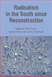 Radicalism in the South since Reconstruction, , 0230623476