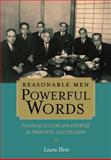 Reasonable Men, Powerful Words : Political Culture and Expertise in Twentieth-Century Japan, Hein, Laura, 0520243471