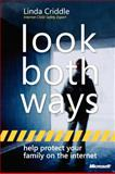 Look Both Ways : Help Protect Your Family on the Internet, Criddle, Linda and Muir, Nancy, 0735623473