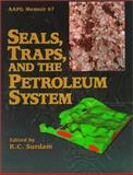 Seals, Traps, and the Petroleum System, Ronald C. Surdam, 0891813470