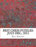 Best Chess Puzzles: July-Dec. 2013, Bill Harvey, 1495263479