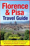 Florence and Pisa Travel Guide, Ryan Wilson, 1500343471