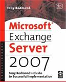 Microsoft Exchange Server 2007 : Tony Redmond's Guide to Successful Implementation, Redmond, Tony, 1555583474