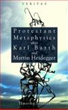 Veritas : Protestant Metaphysics after Barth and Heidigger, Stanley, Timothy and Candler, Peter M., 0334043476