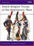 Dutch-Belgian Troops of the Napoleonic Wars, Otto Von Pivka, 085045347X