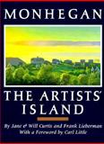 Monhegan, the Artists' Island, Jane Curtis and Will Curtis, 0892723475