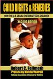 Child Rights and Remedies, Robert C. Fellmeth, 0932863477
