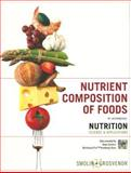 Nutrition, Nutrient Composition of Foods Booklet : Science and Applications, Smolin, Lori A. and Grosvenor, Mary B., 0470043474