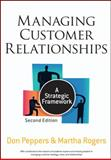 Managing Customer Relationships : A Strategic Framework, Peppers, Don and Rogers, Martha, 0470423471