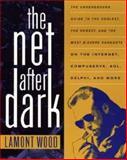 The Net after Dark, Lamont Wood, 0471103470