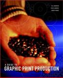 A Guide to Graphic Print Production, Johansson, Kaj and Lundberg, Peter, 0471273473