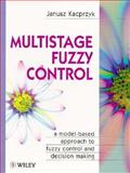 Multistage Fuzzy Control : A Model-Based Approach to Fuzzy Control and Decision Making, Kacprzyk, Janusz, 047196347X